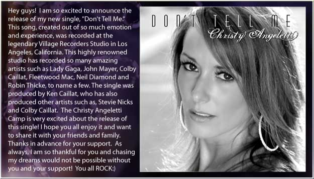 "Christy Angeletti's new release, ""Don't Tell Me"", recorded at Village Recorders Studio in Los Angeles"